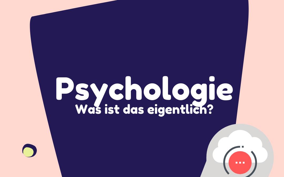Was ist Psychologie?